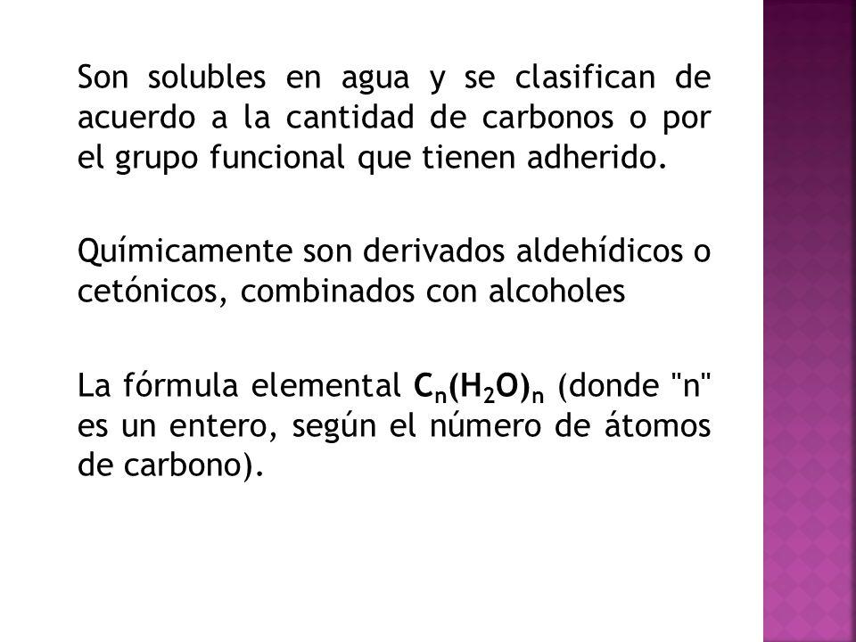 Son solubles en agua y se clasifican de acuerdo a la cantidad de carbonos o por el grupo funcional que tienen adherido.