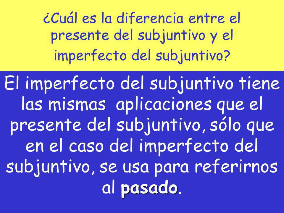 ¿Cuál es la diferencia entre el presente del subjuntivo y el imperfecto del subjuntivo