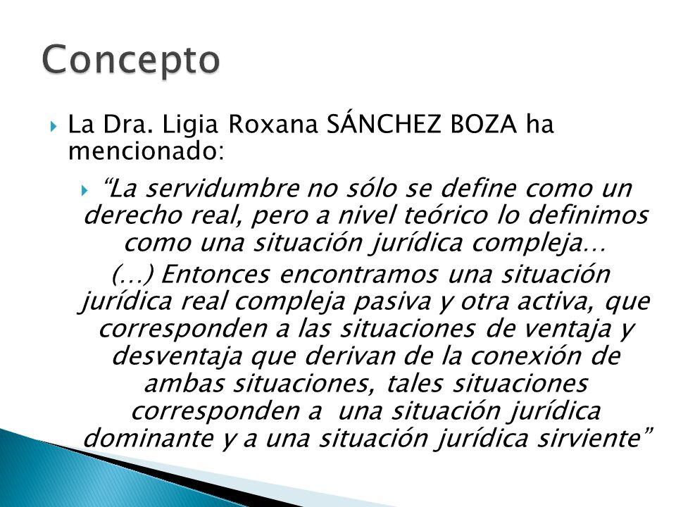 Concepto La Dra. Ligia Roxana SÁNCHEZ BOZA ha mencionado: