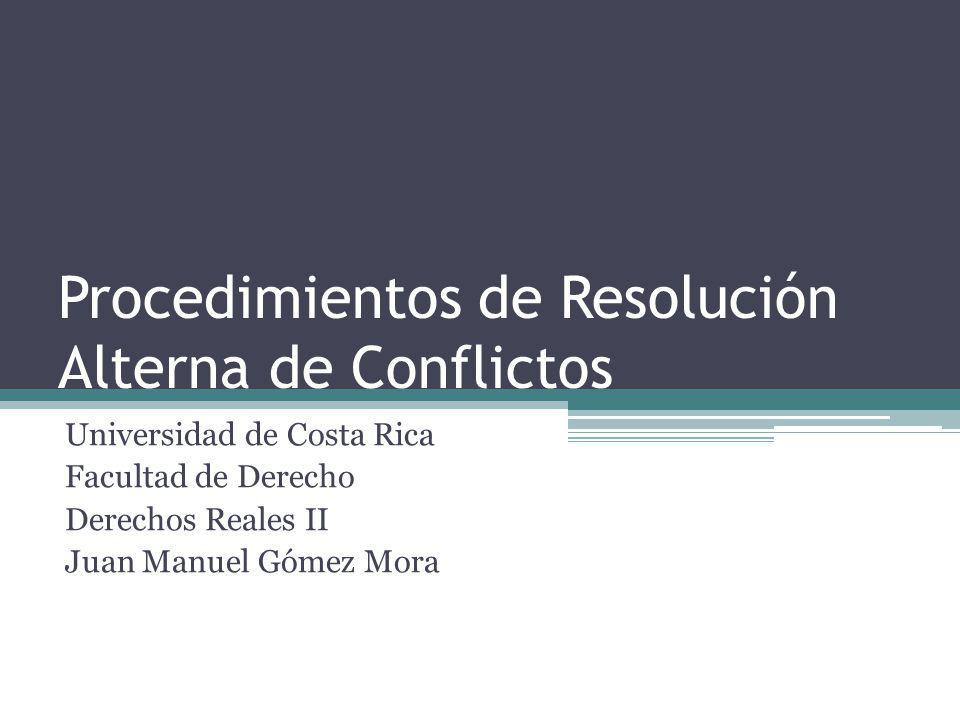 Procedimientos de Resolución Alterna de Conflictos