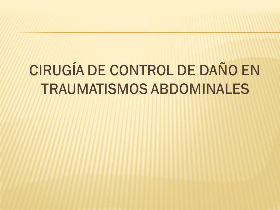 CIRUGÍA DE CONTROL DE DAÑO EN TRAUMATISMOS ABDOMINALES
