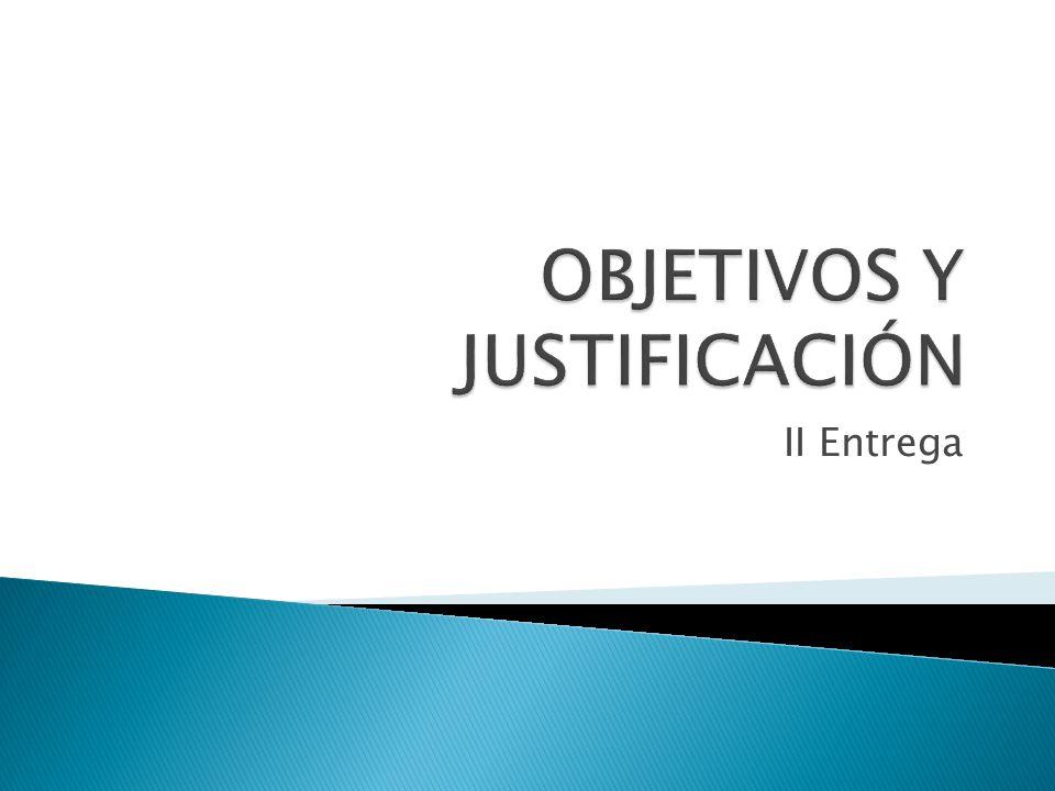OBJETIVOS Y JUSTIFICACIÓN