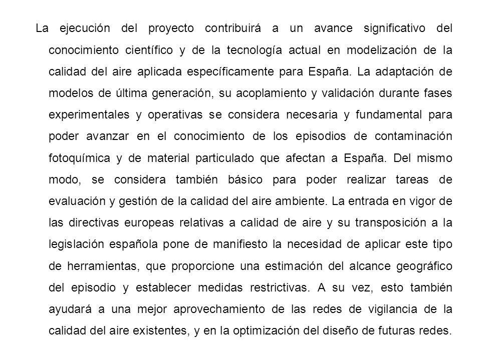 La ejecución del proyecto contribuirá a un avance significativo del conocimiento científico y de la tecnología actual en modelización de la calidad del aire aplicada específicamente para España.