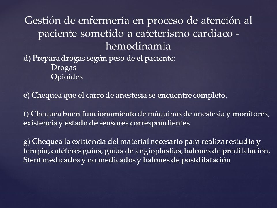 Gestión de enfermería en proceso de atención al paciente sometido a cateterismo cardíaco - hemodinamia
