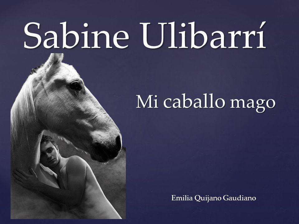 Sabine Ulibarrí Mi caballo mago Emilia Quijano Gaudiano