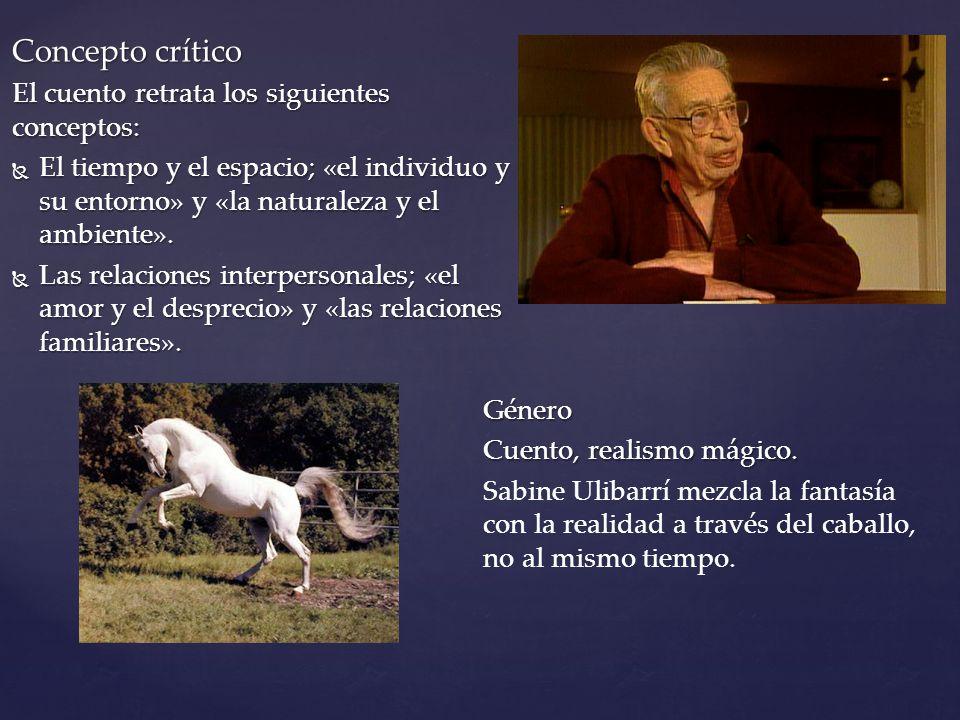 Concepto crítico El cuento retrata los siguientes conceptos:
