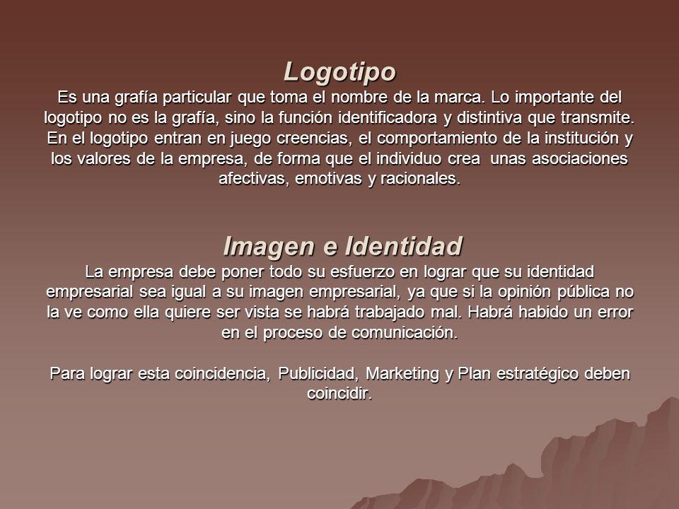 Logotipo Es una grafía particular que toma el nombre de la marca