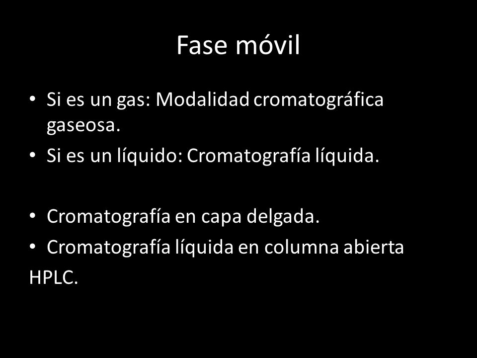 Fase móvil Si es un gas: Modalidad cromatográfica gaseosa.
