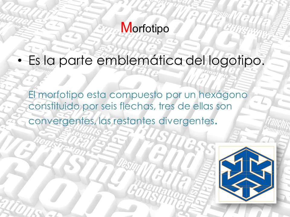 Morfotipo Es la parte emblemática del logotipo.