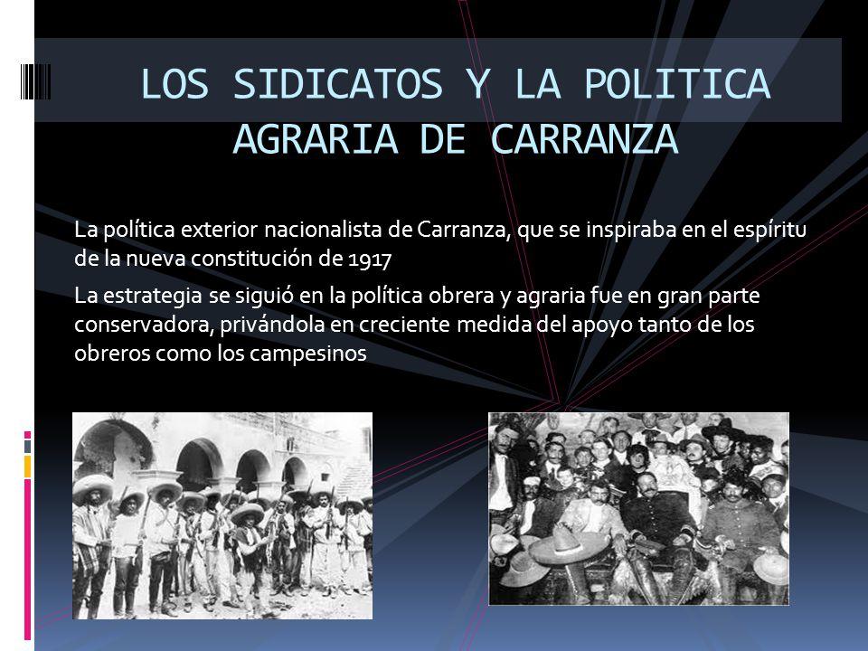 LOS SIDICATOS Y LA POLITICA AGRARIA DE CARRANZA