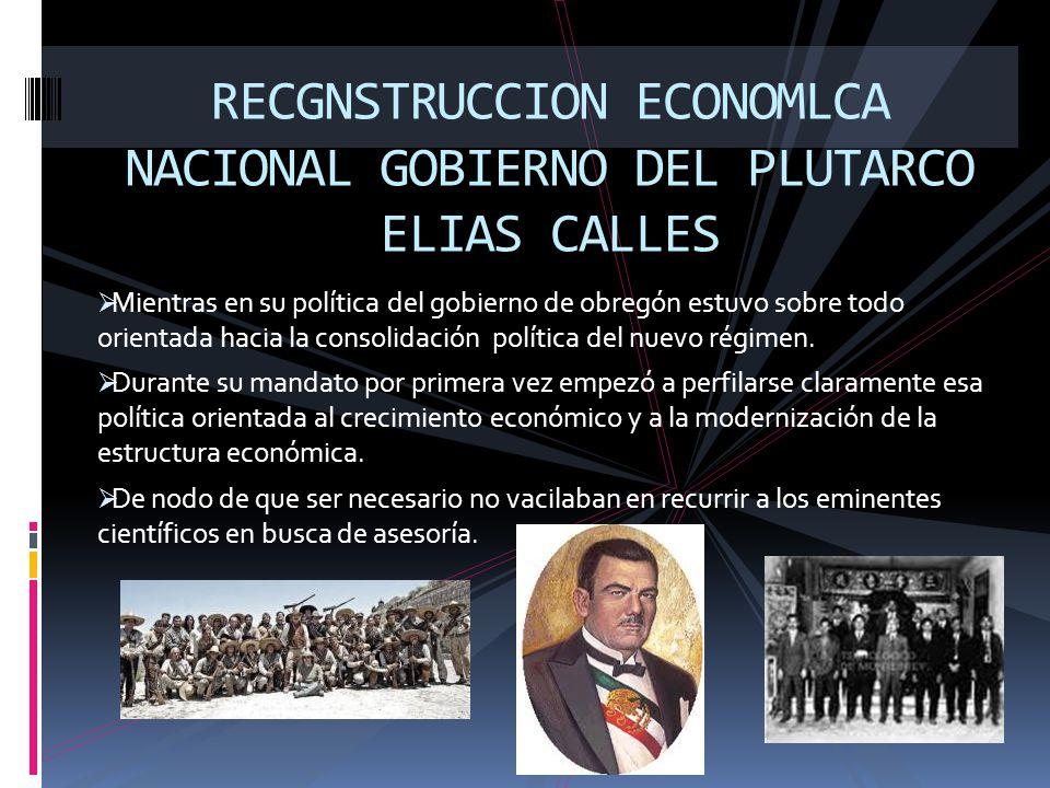 RECGNSTRUCCION ECONOMLCA NACIONAL GOBIERNO DEL PLUTARCO ELIAS CALLES