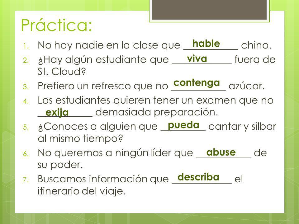 Práctica: hable No hay nadie en la clase que ___________ chino.