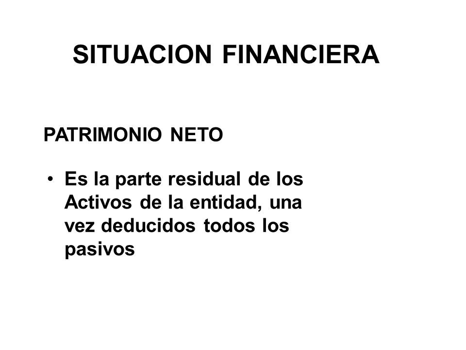 SITUACION FINANCIERA PATRIMONIO NETO