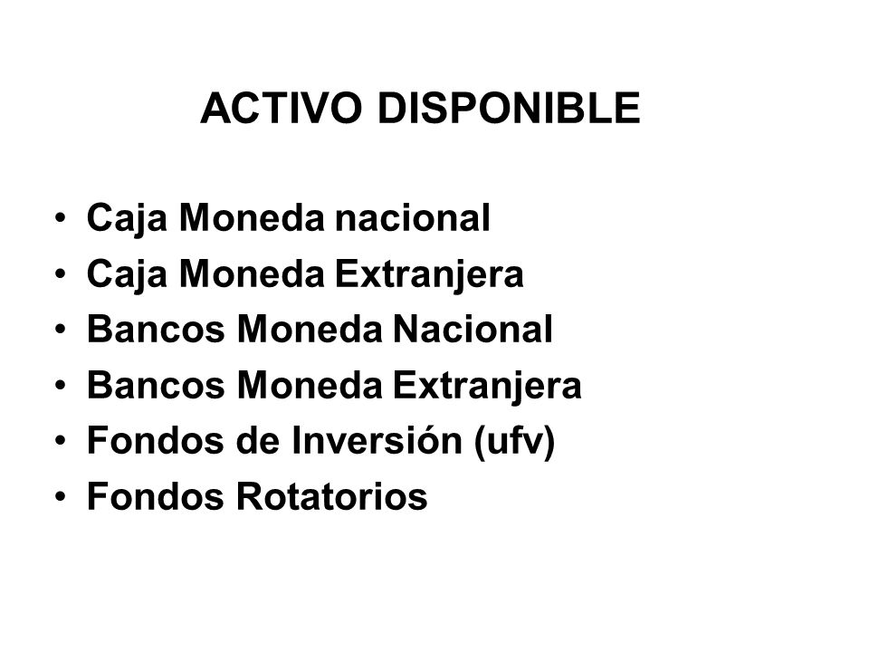 ACTIVO DISPONIBLE Caja Moneda nacional Caja Moneda Extranjera