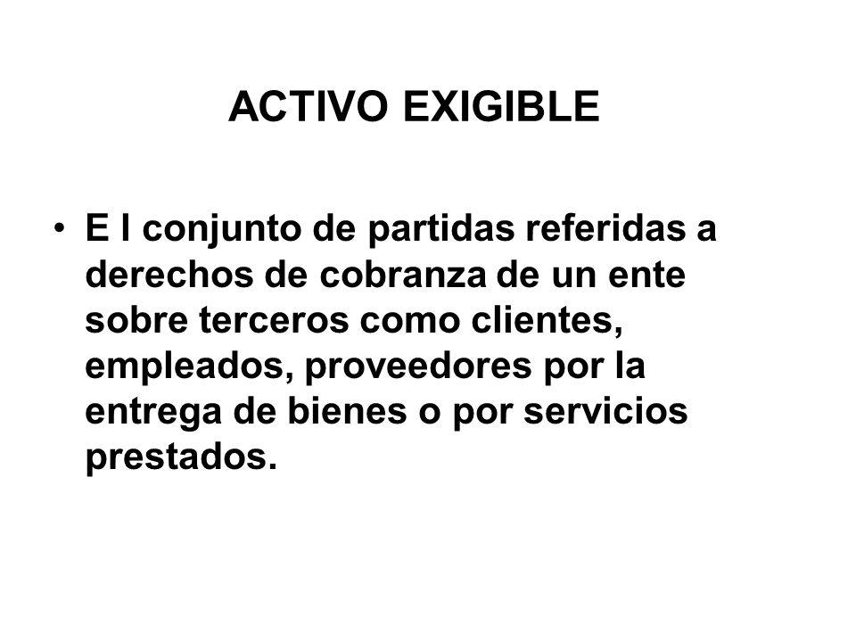 ACTIVO EXIGIBLE