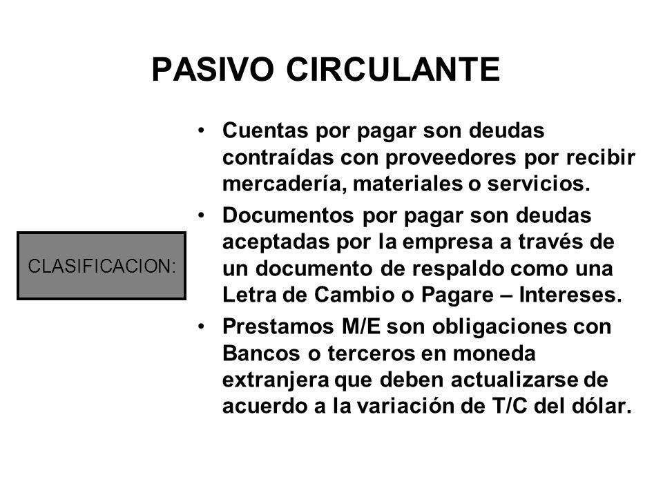 PASIVO CIRCULANTE Cuentas por pagar son deudas contraídas con proveedores por recibir mercadería, materiales o servicios.