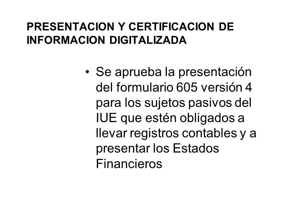 PRESENTACION Y CERTIFICACION DE INFORMACION DIGITALIZADA