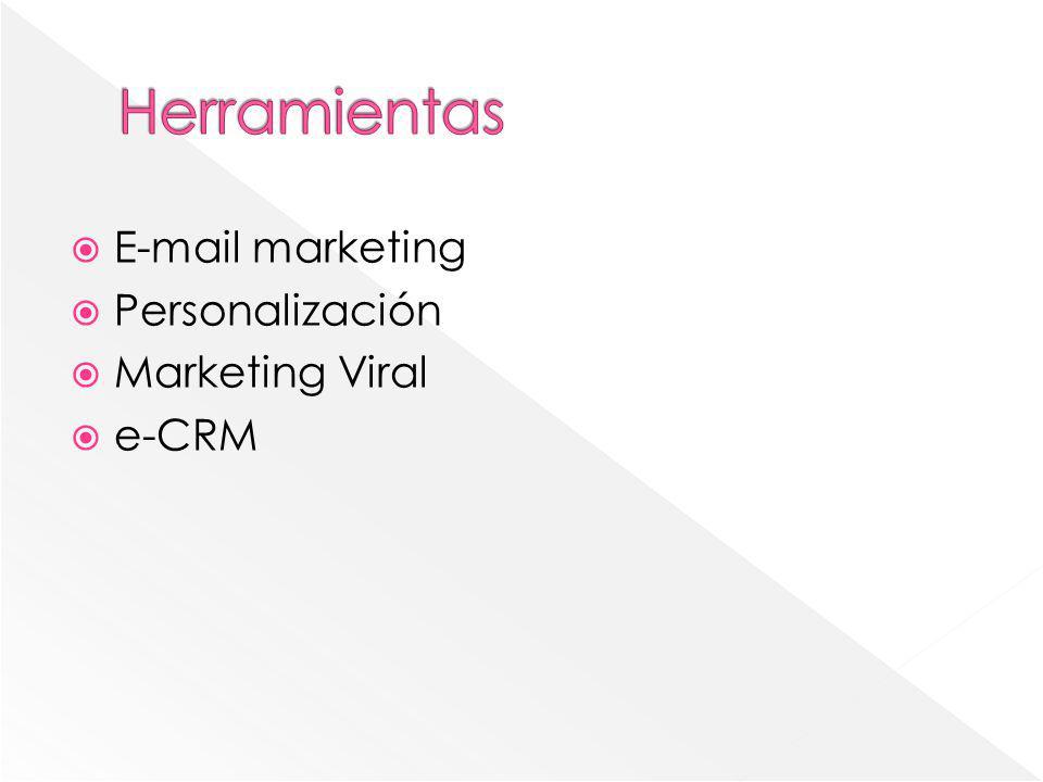 Herramientas E-mail marketing Personalización Marketing Viral e-CRM