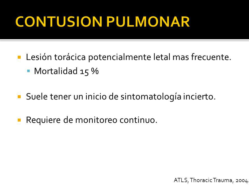 CONTUSION PULMONAR Lesión torácica potencialmente letal mas frecuente.