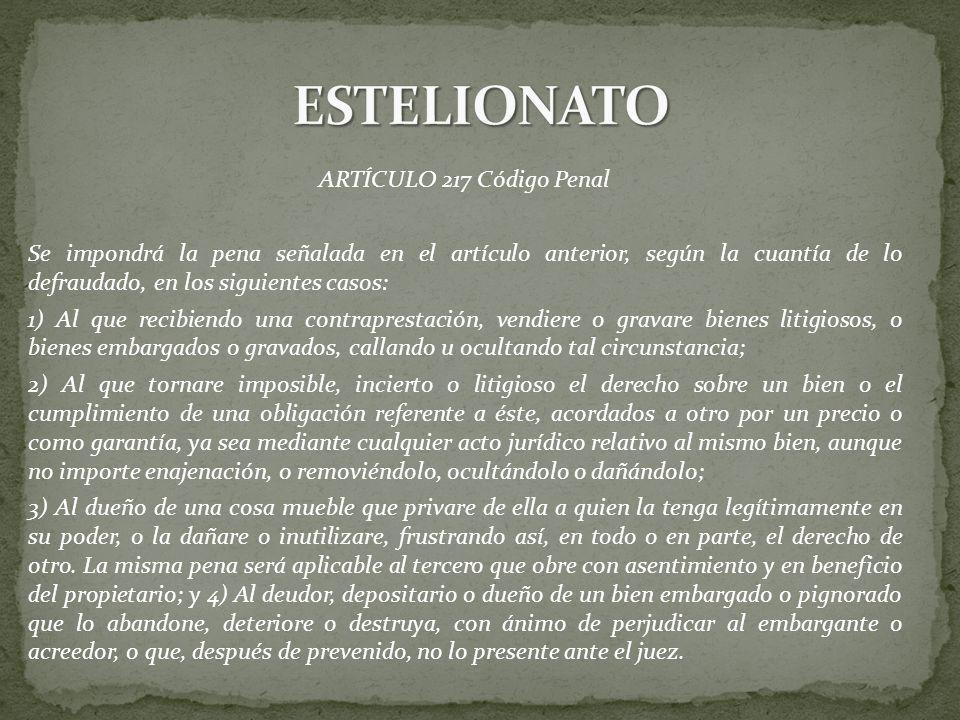 ESTELIONATO ARTÍCULO 217 Código Penal