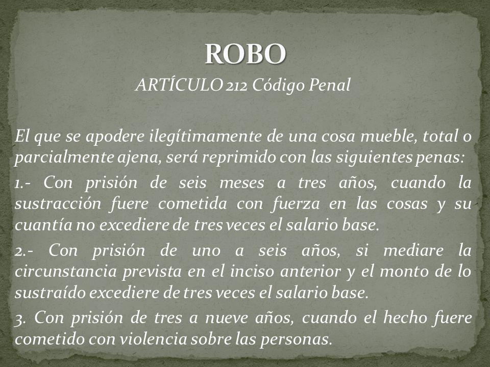 ROBO ARTÍCULO 212 Código Penal