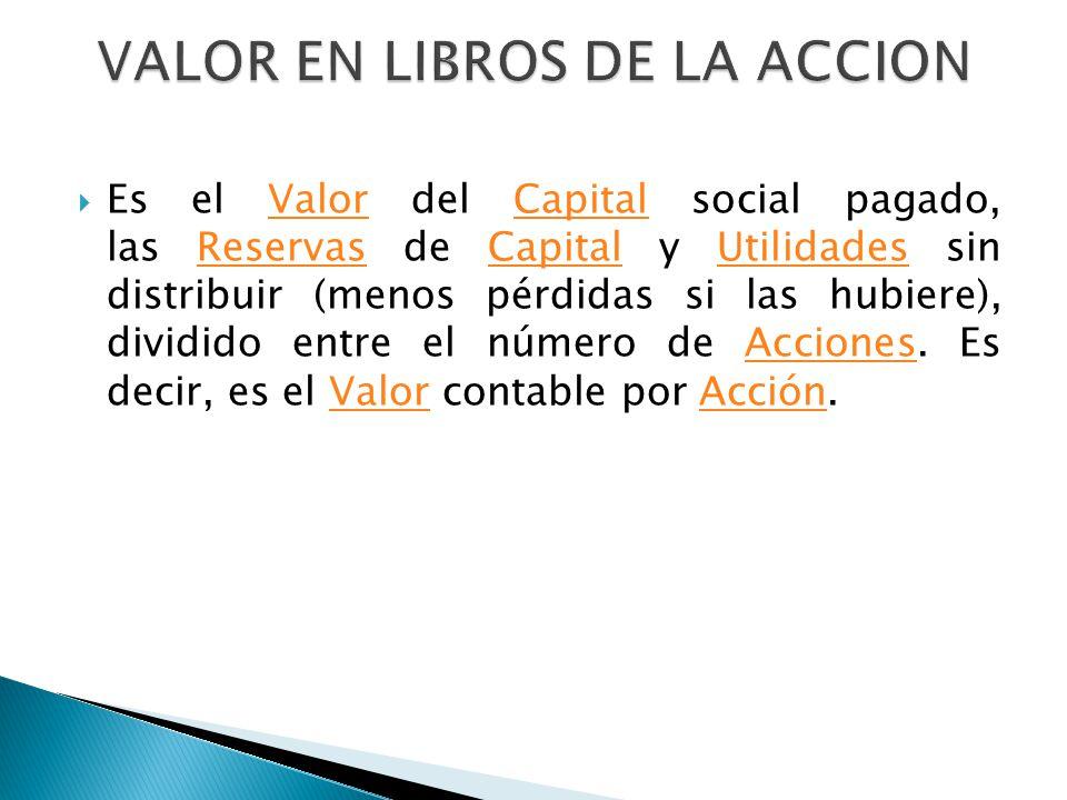 VALOR EN LIBROS DE LA ACCION