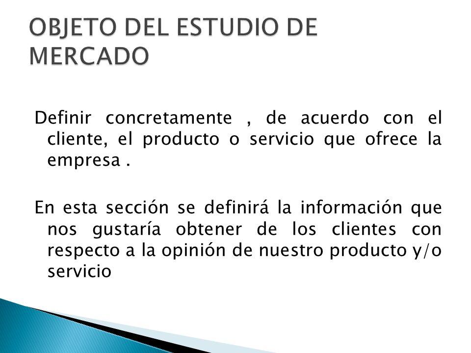 OBJETO DEL ESTUDIO DE MERCADO