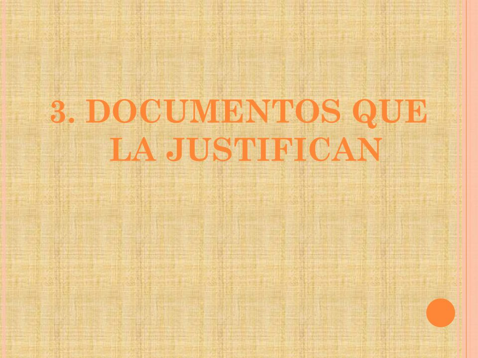 3. DOCUMENTOS QUE LA JUSTIFICAN