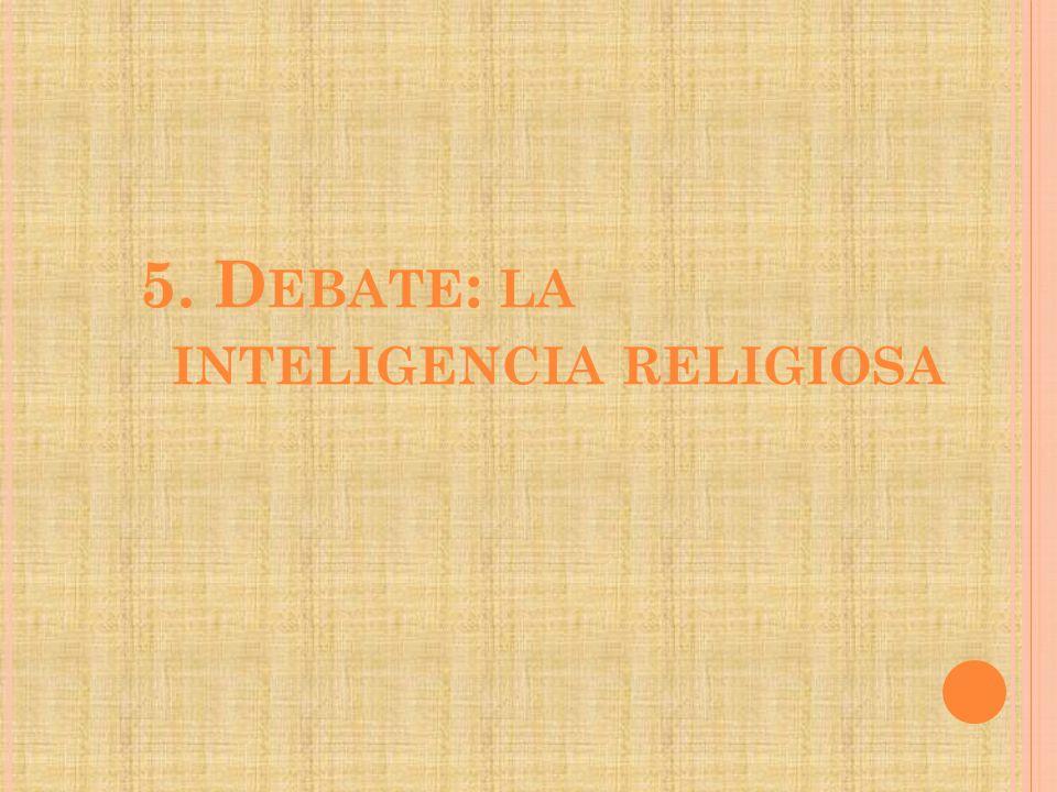 5. Debate: la inteligencia religiosa