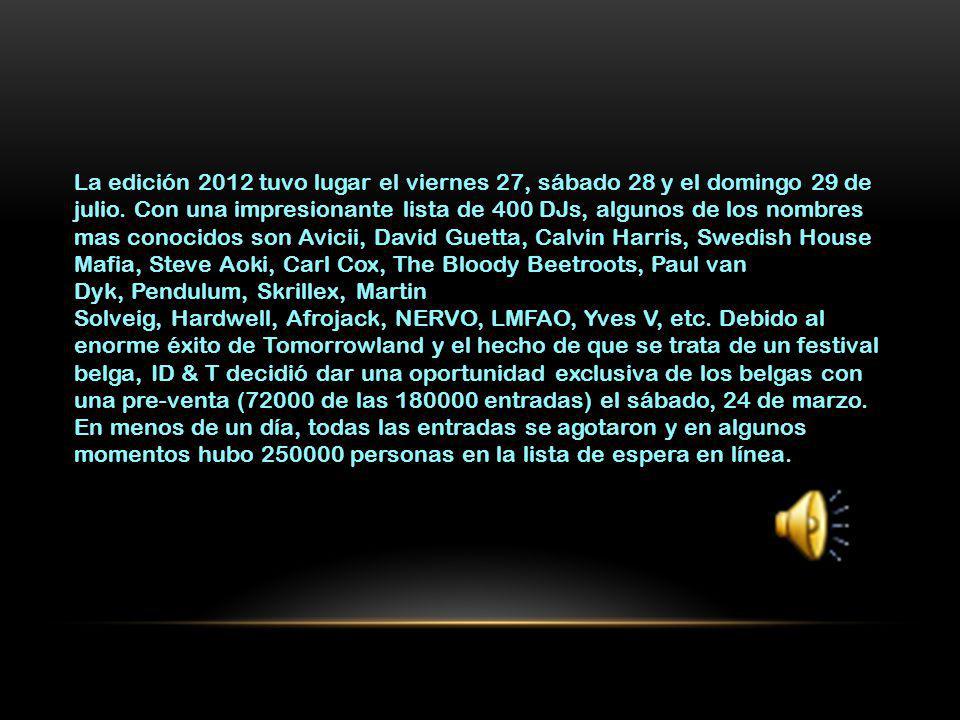 La edición 2012 tuvo lugar el viernes 27, sábado 28 y el domingo 29 de julio.