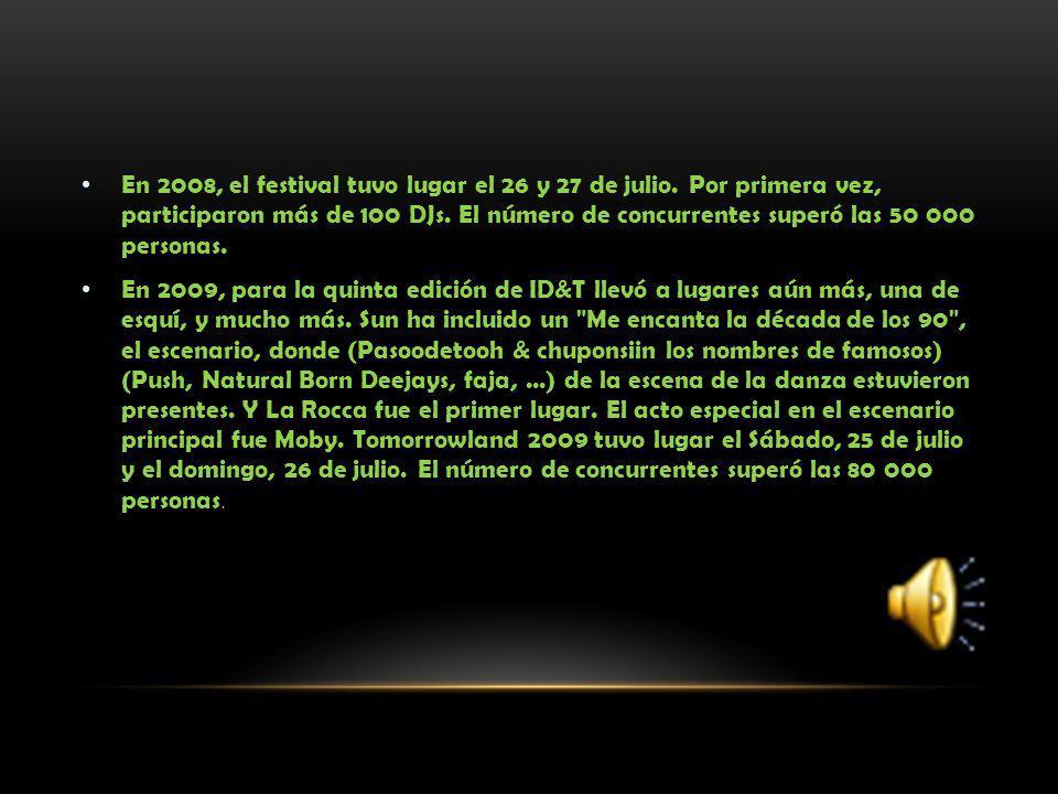 En 2008, el festival tuvo lugar el 26 y 27 de julio