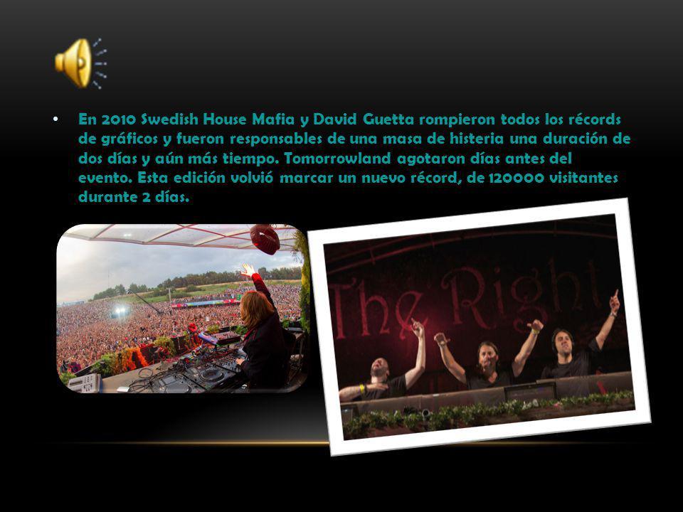 En 2010 Swedish House Mafia y David Guetta rompieron todos los récords de gráficos y fueron responsables de una masa de histeria una duración de dos días y aún más tiempo.