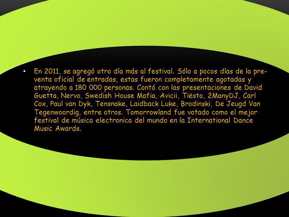 En 2011, se agregó otro día más al festival