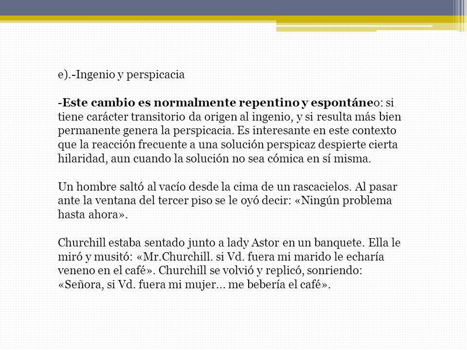 e).-Ingenio y perspicacia