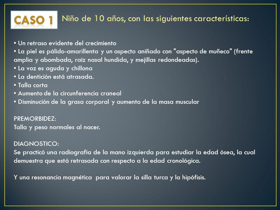 CASO 1 Niño de 10 años, con las siguientes características: