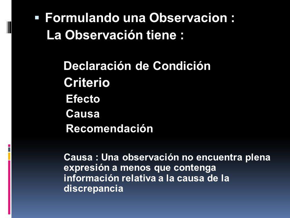 Formulando una Observacion : La Observación tiene :