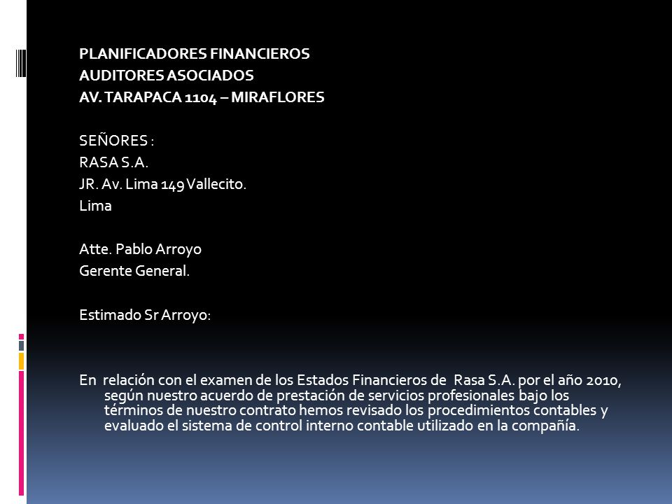 PLANIFICADORES FINANCIEROS. AUDITORES ASOCIADOS. AV. TARAPACA 1104 – MIRAFLORES. SEÑORES : RASA S.A.