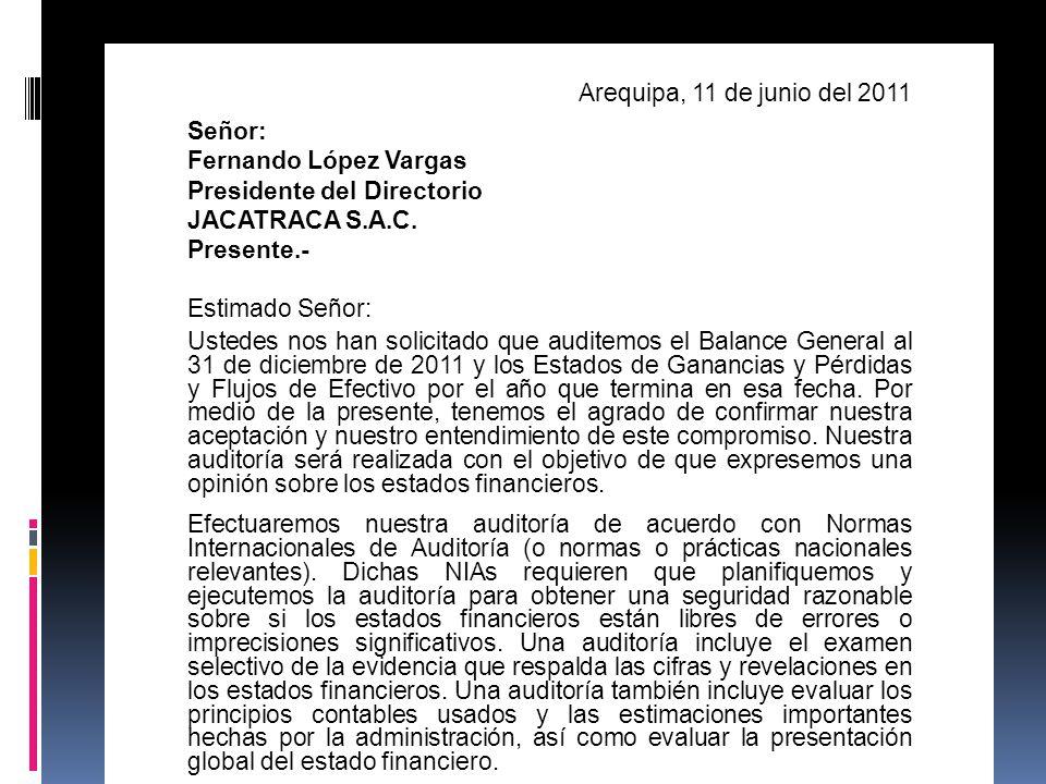Arequipa, 11 de junio del 2011 Señor: Fernando López Vargas Presidente del Directorio JACATRACA S.A.C.