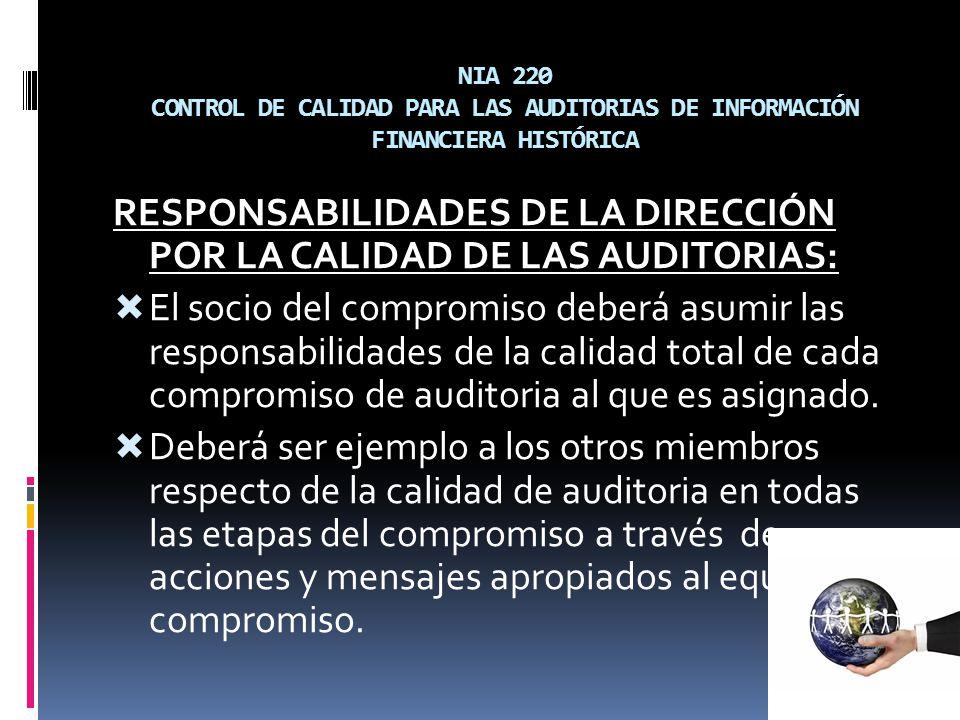 RESPONSABILIDADES DE LA DIRECCIÓN POR LA CALIDAD DE LAS AUDITORIAS: