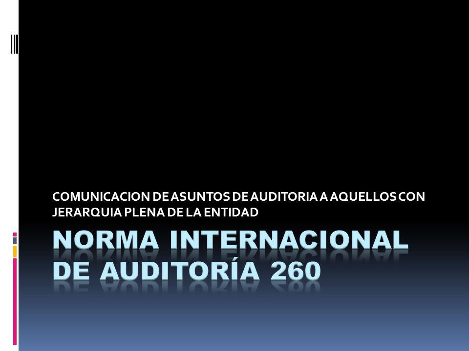 NORMA INTERNACIONAL DE AUDITORÍA 260