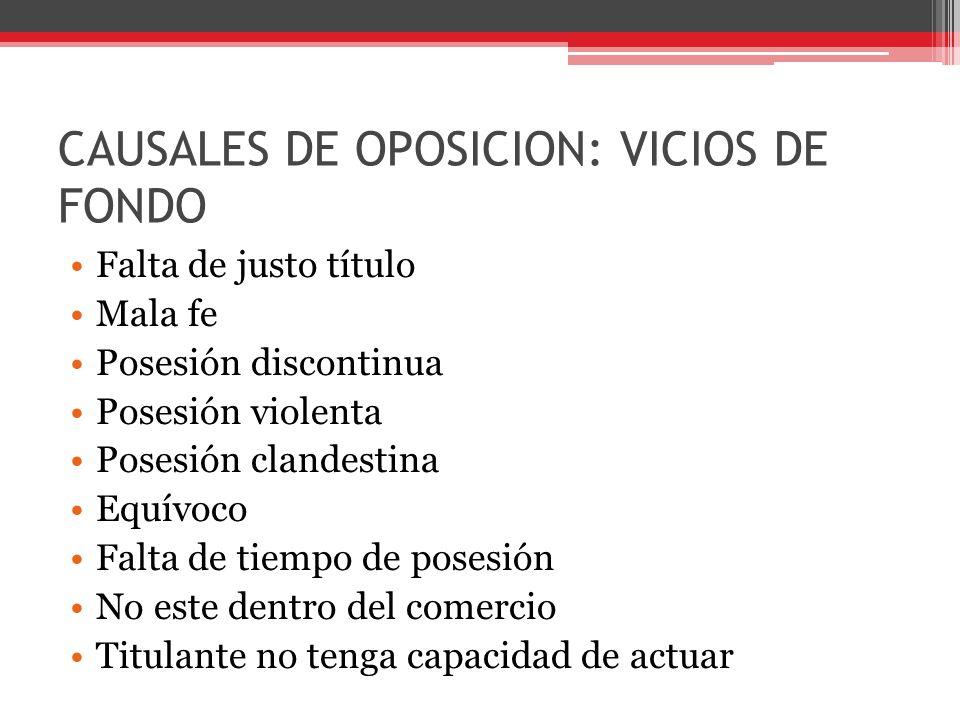 CAUSALES DE OPOSICION: VICIOS DE FONDO