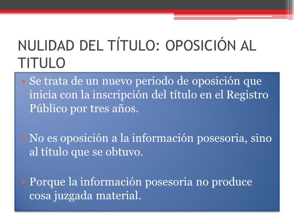 NULIDAD DEL TÍTULO: OPOSICIÓN AL TITULO