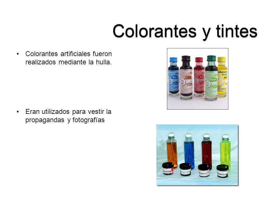Colorantes y tintes Colorantes artificiales fueron realizados mediante la hulla.