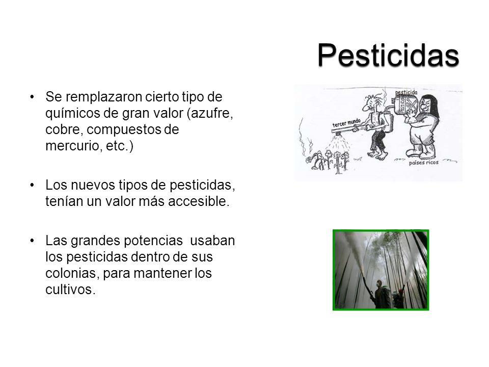 Pesticidas Se remplazaron cierto tipo de químicos de gran valor (azufre, cobre, compuestos de mercurio, etc.)