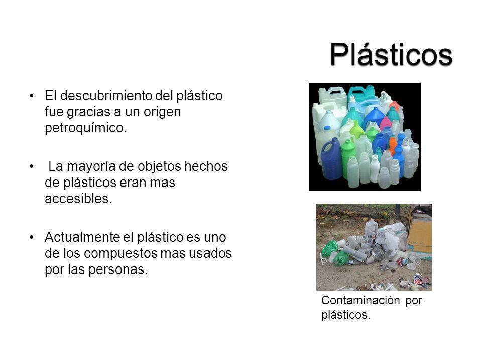 Plásticos El descubrimiento del plástico fue gracias a un origen petroquímico. La mayoría de objetos hechos de plásticos eran mas accesibles.