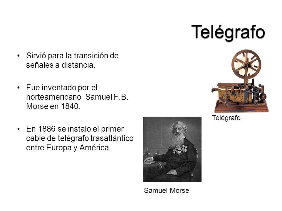 Telégrafo Sirvió para la transición de señales a distancia.