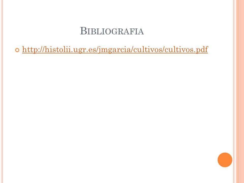 Bibliografia http://histolii.ugr.es/jmgarcia/cultivos/cultivos.pdf