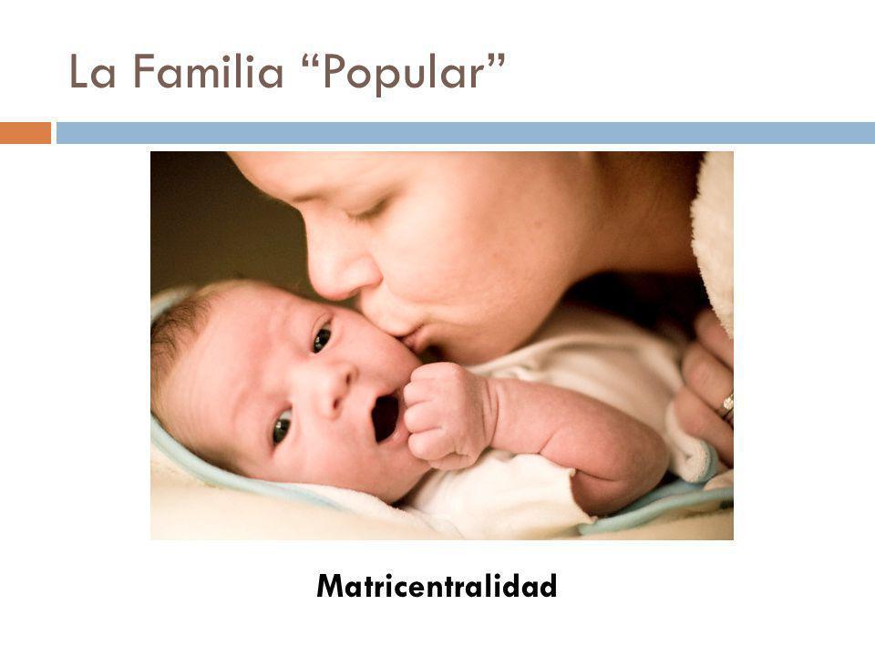 La Familia Popular Matricentralidad
