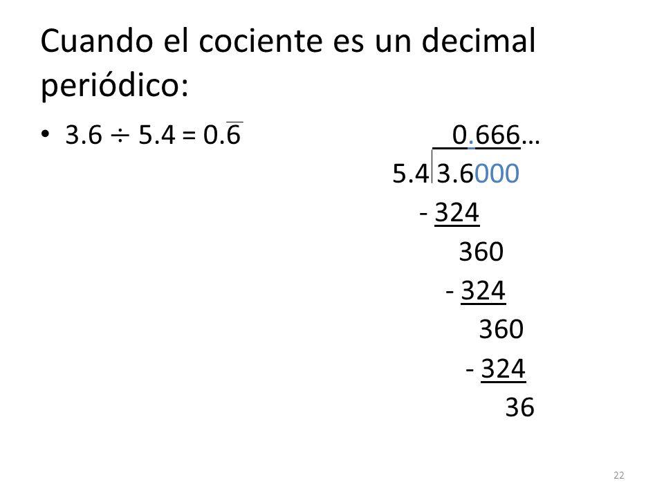 Cuando el cociente es un decimal periódico: