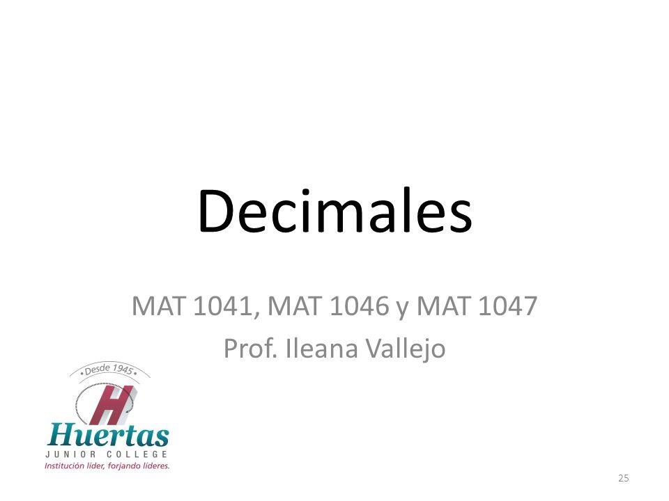 MAT 1041, MAT 1046 y MAT 1047 Prof. Ileana Vallejo